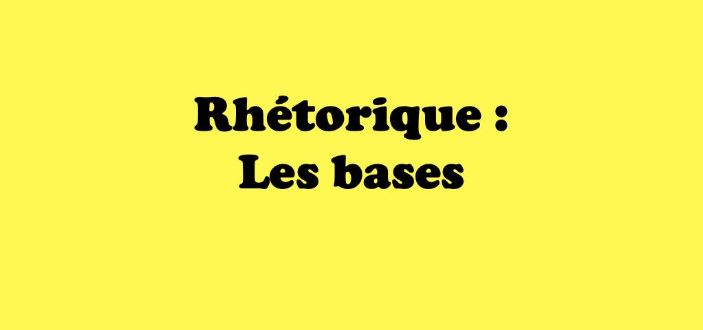 Apprendre la rhétorique: les bases